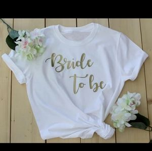 Tops - Spring  bride Graphic Tee Bride to be